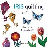 Iris Quilting, Maruscha Gaasenbeek, 1844487865