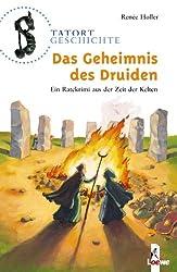 Das Geheimnis des Druiden: Ein Ratekrimi aus der Zeit der Kelten