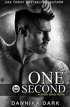 One Second (Seven Series Book 7) by [Dark, Dannika]