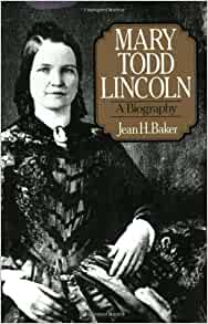 an analysis of the mary todd lincoln a biography by jean h baker Mary todd lincoln summary jean h baker homework help  this well-researched biography, written in lucid prose, not only reinstates mary todd lincoln to her rightful position but also presents.