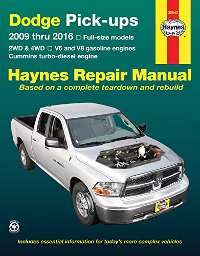 Dodge Pick Ups 2009 Thru 2016  2Wd   4Wd   V6 And V8 Gasoline Engines   Cummins Turbo Diesel Engine  Haynes Repair Manual