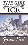 The Girl in the Ice, Jason Vail, 1492794694