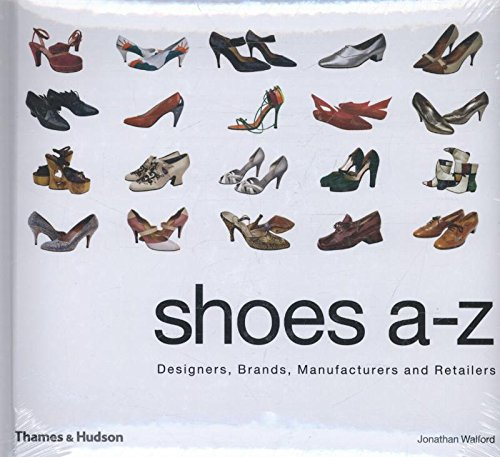 Shoes A-Z: Designers, Brands, Manufacturers and Retailers pdf
