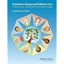 Essentials in Hospice and Palliative Care: A Practical Resource for Every Nurse. Learning Activities