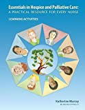 img - for Essentials in Hospice and Palliative Care: A Practical Resource for Every Nurse. Learning Activities book / textbook / text book