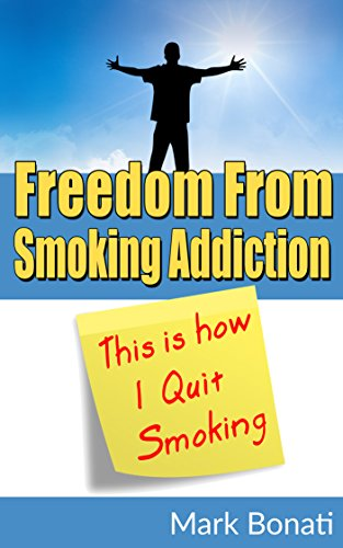 This Is How I Quit Smoking: Freedom From Smoking Addiction by [Bonati, Mark]