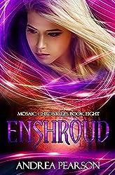 Enshroud (Mosaic Chronicles Book 8)