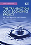 The Transaction Cost Economics Project, Oliver E. Williamson, 0857938770