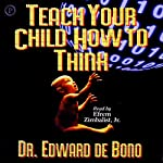 Teach Your Child How to Think | Edward de Bono