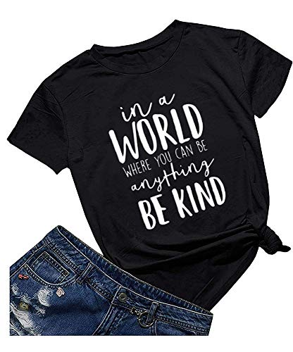 Qrupoad Be Kind Shirt in a World Where You Can Be Anything Shirts Graphic Tees T-Shirt for Women - Adult T-shirt Unisex Black Christian
