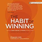 The Habit of Winning | Prakash Iyer