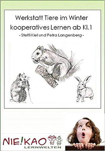 Werkstatt Tiere im Winter - kooperatives Lernen ab Kl.1: CD ...