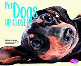 img - for Pet Dogs Up Close (Pets Up Close) book / textbook / text book