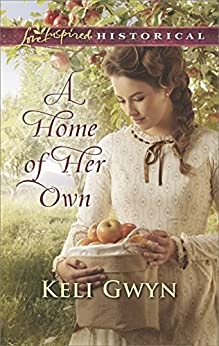 A Home of Her Own (Love Inspired Historical) by [Gwyn, Keli]