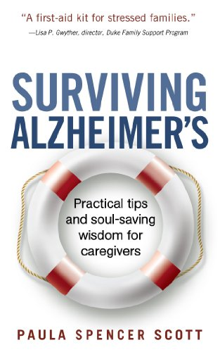Surviving Alzheimer's: Practical tips and soul-saving wisdom for caregivers by [Scott, Paula Spencer]
