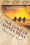 The Gold of Mansa Musa, Reynold Jay, 1470036541