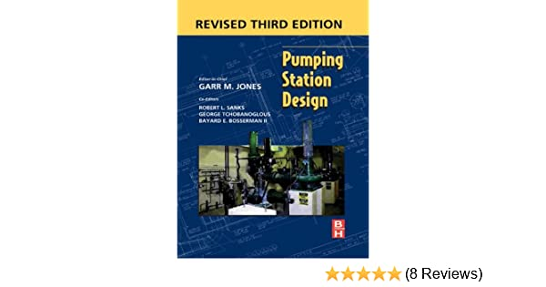 Pumping station design (3rd ed. ) by garr m. Jones, pe dee (ebook).