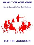 img - for Make it on Your Own!: How to Succeed in Your Own Business book / textbook / text book