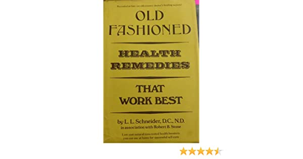 Old fashioned health remedies that work best 56