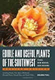 Edible and Useful Plants of the Southwest, Delena Tull, 0292748272