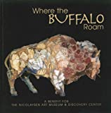 Where the Buffalo Roam, Casper Wyoming, Nicolaysen Art Museum & Discovery Center, 0971472599