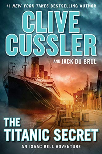 The Titanic Secret (An Isaac Bell Adventure Book 11) by [Cussler, Clive, Du Brul, Jack]