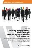 Diversity Management-Einführung in Technologiegetriebenen Unternehmen, Dung Truong and Truong Dung, 3639462386