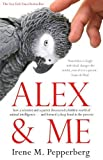 Alex & Me: how a scientist and a parrot discovered a hidden world of animal intelligence ― and formed a deep bond in the process