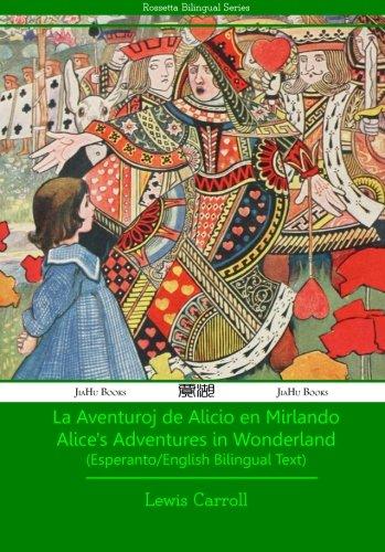La Aventuroj de Alicio en Mirlando - Esperanto-English Text (Esperanto Edition)