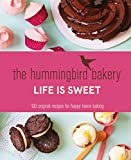 uncles bakery - The Hummingbird Bakery Life is Sweet: 100 original recipes for happy home baking