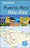 Front cover for the book Frommer's Day by Day: Puerto Rico by John Marino