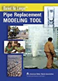 Buried No Longer Pipe Replacement Modeling Tool, American Water Works Association Staff, 1583219323