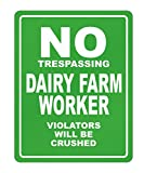 NO TRESPASSING Dairy Farm Worker working violators will be crushed Parking Sign