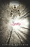 The Lonely, Ainslie Hogarth, 0738741337