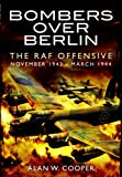 Bombers over Berlin, Alan W. Cooper, 1781590656