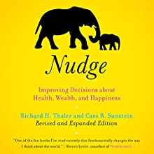 Nudge: Improving Decisions About Health, Wealth, and Happiness [Expanded Edition] Audiobook by Richard H. Thaler, Cass R. Sunstein Narrated by Sean Pratt