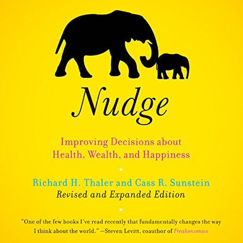 Nudge: Improving Decisions About Health, Wealth, and Happiness [Expanded Edition] cover