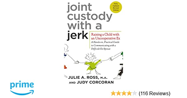 Amazon com: Joint Custody with a Jerk: Raising a Child with