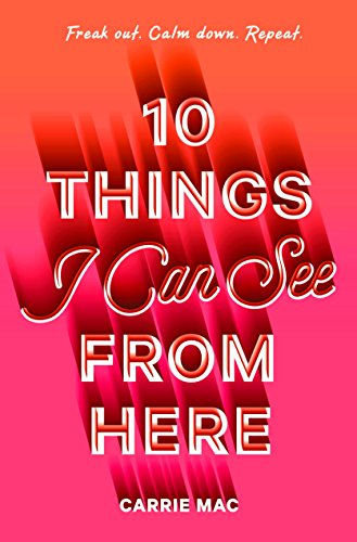 10 Things I Can See From Here by [Mac, Carrie]