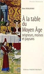 A LA TABLE DU MOYEN AGE (poche)