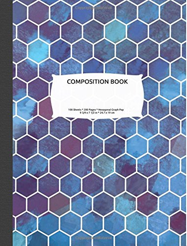 Download Hexagonal Graph Paper Composition Notebook: Organic Chemistry & Biochemistry Note Book, 200 pages 1/4 inch hexagons (Science Notebooks Series) ebook