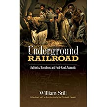 The Underground Railroad: Authentic Narratives and First-Hand Accounts (African American)