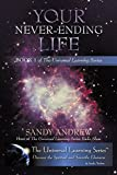 Your Never-Ending Life: Book 1 of the Universal Learning Series