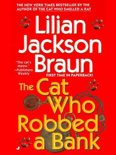 The Cat Who Robbed A Bank by Lilian Jackson Braun