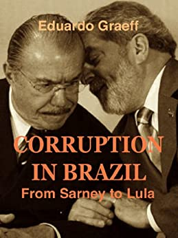 Corruption in Brazil: from Sarney to Lula by [Graeff, Eduardo]
