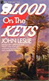 Blood on the Keys, John Leslie, 0671642537