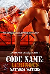 Code Name: Luminous (A Warrior's Challenge Book 4)