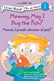 Mommy, May I Hug the Fish?, Crystal Bowman, 0310718686