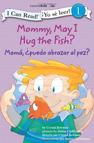 Mamá: ¿Puedo abrazar al pez? - Mommy, May I Hug the Fish? (I Can Read! / ¡Yo sé leer!) (Spanish Edition) pdf epub