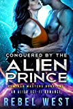 Conquered By the Alien Prince: An Alien Sci-Fi Romance (Luminar Masters Book 1)